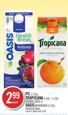 PC (1.75l) - Tropicana (1.65l - 1.75l) Orange Juice or Oasis Beverages (1.75l)