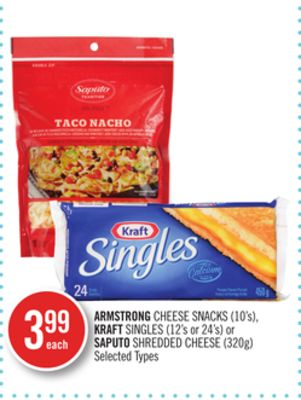 Armstrong Cheese Snacks (10's) - Kraft Singles (12's or 24's) or Saputo Shredded Cheese (320g)
