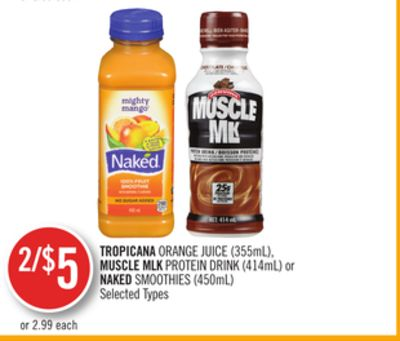 Tropicana Orange Juice (355ml) - Muscle Mlk Protein Drink (414ml) or Naked Smoothies (450ml)