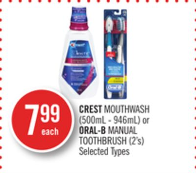 Crest Mouthwash (500ml - 946ml) or Oral-b Manual Toothbrush (2's)