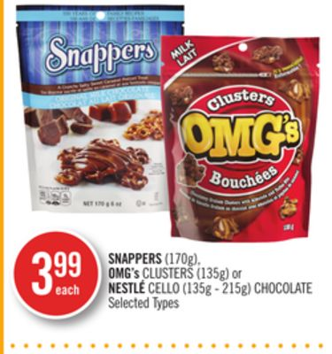 Snappers (170g) - Omg's Clusters (135g) or Nestlé Cello (135g - 215g) Chocolate