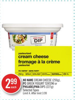 No Name Cream Cheese (250g) - PC Greek Yogurt Tzatziki or Philadelphia Dips (227g)
