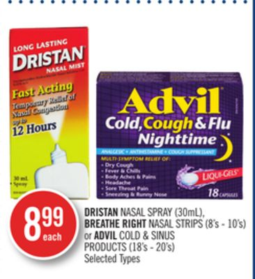 Dristan Nasal Spray (30ml) - Breathe Right Nasal Strips (8's - 10's) or Advil Cold & Sinus Products (18's - 20's)