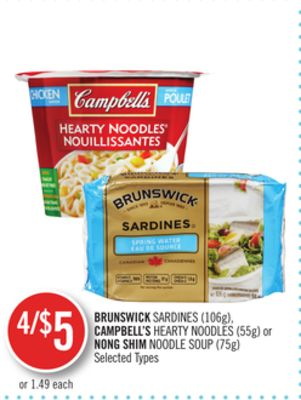 Brunswick Sardines (106g) - Campbell's Hearty Noodles (55g) or Nong Shim Noodle Soup (75g)