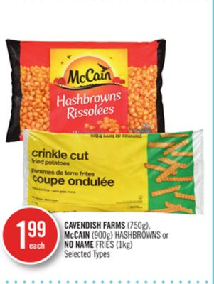 Cavendish Farms (750g) - Mccain (900g) Hashbrowns or No Name Fries (1kg)