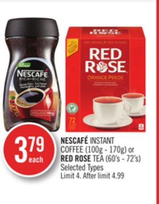 Nescafé Instant Coffee (100g - 170g) or Red Rose Tea (60's - 72's)
