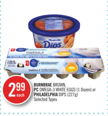 Burnbrae Brown - PC Omega-3 White Eggs (1 Dozen) or Philadelphia Dips (227g)