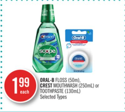 Oral-b Floss (50m) - Crest Mouthwash (250ml) or Toothpaste (130ml)