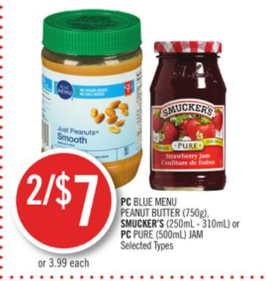 PC Blue Menu Peanut Butter (750g) - Smucker's (250ml - 310ml) or PC Pure (500ml) Jam