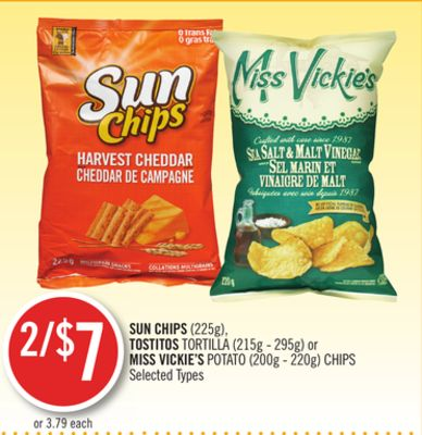 Sun Chips(225g) - Tostitos Tortilla (215g - 295g) or Miss Vickie's Potato (200g - 220g) Chips