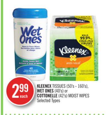 Kleenex Tissues (50's - 160's) - Wet Ones (40's) or Cottonelle (42's) Moist Wipes