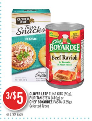 Clover Leaf Tuna Kits (90g) - Puritan Stew (410g) or Chef Boyardee Pasta (425g)
