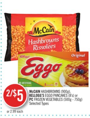 Mccain Hashbrowns (900g) - Kellogg's Eggo Pancakes (8's) or PC Frozen Vegetables (500g - 750g)