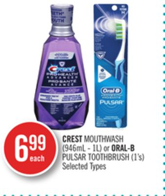 Crest Mouthwash (946ml - 1l) or Oral-b Pulsar Toothbrush (1's)