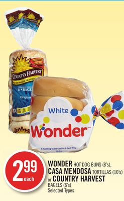 Wonder Hot Dog Buns (8's) - Casa Mendosa Tortillas (10's) or Country Harvest Bagels (6's)