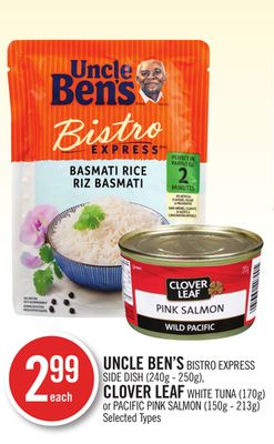 Uncle Ben's Bistro Express Side Dish (240g - 250g) Clover Leaf White Tuna (170g) or Pacific Pink Salmon (150g - 213g)