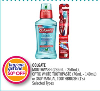Colgate Mouthwash (236ml - 250ml) - Optic White Toothpaste (70ml - 140ml) or 360º Manual Toothbrush (1's)