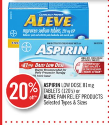 Aspirin Low Dose 81mg Tablets (120's) or Aleve Pain Relief Products