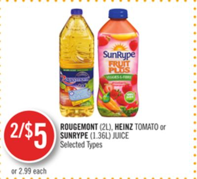 Rougemont (2l) - Heinz Tomato or Sunrype (1.36l) Juice