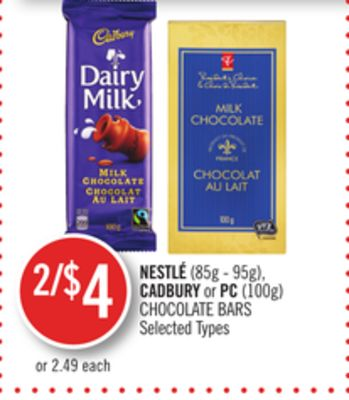 Nestlé (85g - 95g) - Cadbury or PC (100g) Chocolate Bars