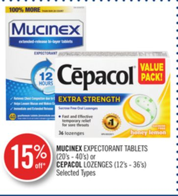 Mucinex Expectorant Tablets (20's - 40's) or Cepacol Lozenges (12's - 36's)