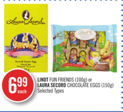 Lindt Fun Friends (100g) or Laura Secord Chocolate Eggs (150g)