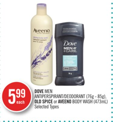 Dove Men Antiperspirant/deodorant (76g - 85g) - Old Spice or Aveeno Body Wash (473ml)