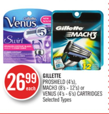 Gillette Proshield (4's) - Mach3 (8's - 12's) or Venus (4's - 6's) Cartridges