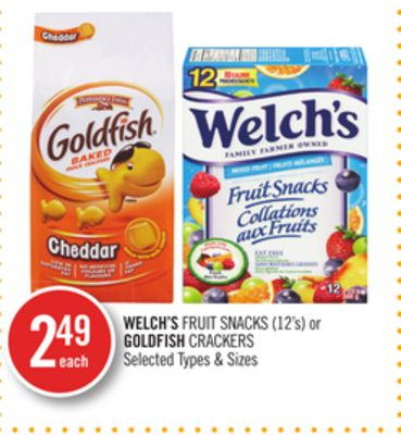 Welch's Fruit Snacks (12's) or Goldfish Crackers