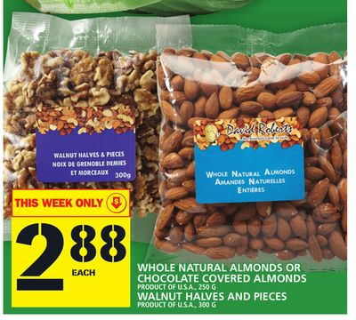 Whole Natural Almonds Or Chocolate Covered Almonds Product Of U.S.A. - 250 G Walnut Halves And Pieces Product Of U.S.A. - 300 G
