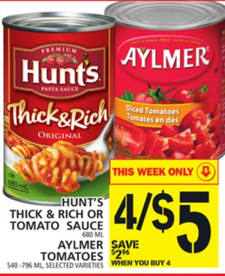 Hunt's Thick & Rich Or Tomato Sauce Or Aylmer Tomatoes