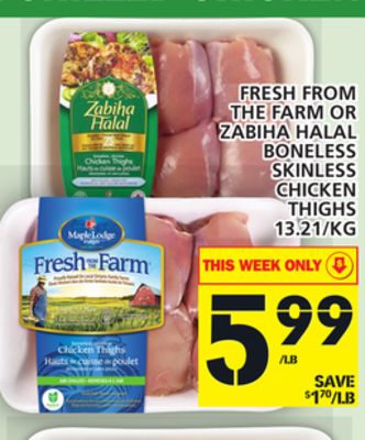 Fresh From The Farm Or Zabiha Halal Boneless Skinless Chicken Thighs