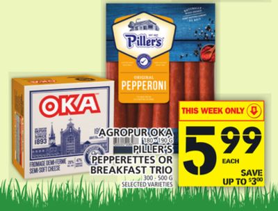 Agropur Oka Or Piller's Pepperettes Or Breakfast Trio