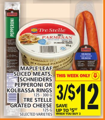 Maple Leaf Sliced Meats - Schneiders Pepperoni Or Kolbassa Rings Or Tre Stelle Grated Cheese