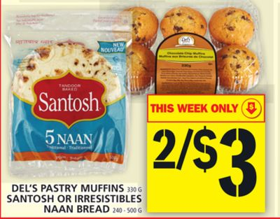 Del's Pastry Muffins Or Santosh Or Irresistibles Naan Bread