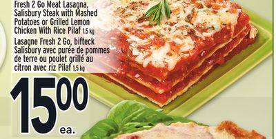 Fresh 2 Go Meat Lasagna - Salisbury Steak With Mashed Potatoes or Grilled Lemon Chicken With Rice Pilaf