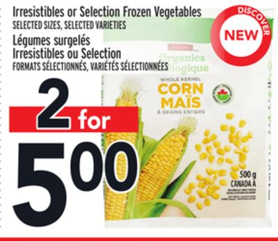 Irresistibles or Selection Frozen Vegetables