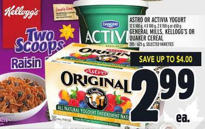 Astro Or Activia Yogurt 12 X 100 g - 4 X 100 g - 2 X 150 g or 650 g Or General Mills - Kellogg's Or Quaker Cereal 285 - 625 g
