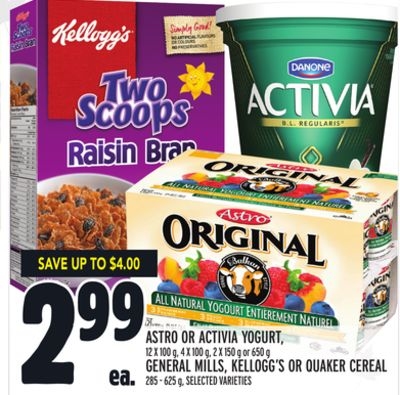 Astro Or Activia Yogurt - 12 X 100 g - 4 X 100 g - 2 X 150 g or 650 g General Mills - Kellogg's Or Quaker Cereal 285 - 625 g