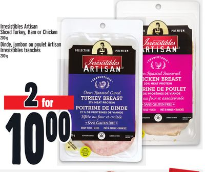 Irresistibles Artisan Sliced Turkey - Ham or Chicken