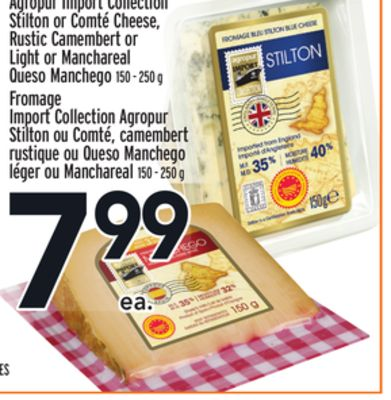 Agropur Import Collection Stilton or Comté Cheese - Rustic Camembert or Light or Manchareal Queso Manchego