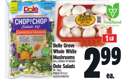 Belle Grove Whole White Mushrooms 454 g - Product Of Ontario Dole Salads 191 - 303 g Product Of U.s.a