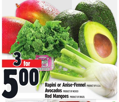 Rapini or Anise-fennel Product Of U.S.A. Avocados Product Of Mexico Red Mangoes Product Of Brazil