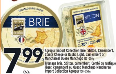 Agropur Import Collection Brie - Stilton - Camembert - Comté Cheese or Rustic Light - Camembert or Manchareal Queso Manchego
