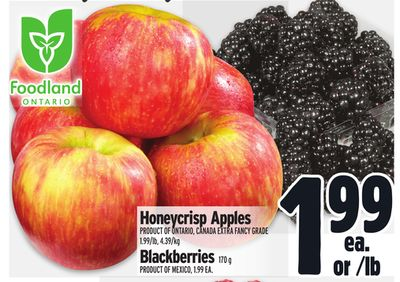 Honeycrisp Apples Product Of Ontario - Canada Extra Fancy Grade 1.99/lb - 4.39/kg Blackberries 170 g Product Of Mexico.