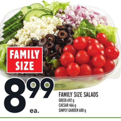 Family Size Salads Greek 692 g Caesar 466 g Simply Garden 680 g