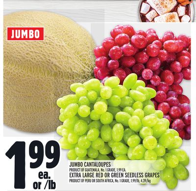 Jumbo Cantaloupes Or Extra Large Red Or Green Seedless Grapes