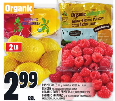 Raspberries 170 g - Product Of Mexico - No. 1 Grade - Lemons 2 Lb - Product Of Spain Or Turkey - Organic Sweet Peppers 2 Pk - Product Of Mexico Or Organic Potatoes 3 Lb - Red - Russet Or Yellow Fleshed