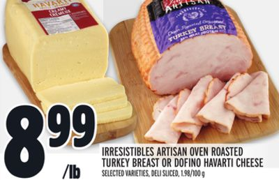 Irresistibles Artisan Oven Roasted Turkey Breast Or Dofino Havarti Cheese