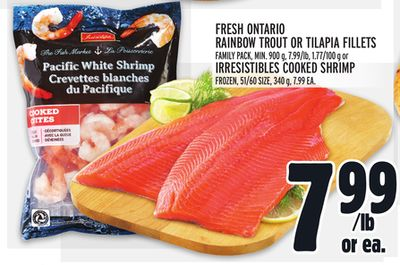 Fresh Ontario Rainbow Trout Or Tilapia Fillets Family Pack - Min. 900 g - 7.99/lb - 1.77/100 g or Irresistibles Cooked Shrimp Frozen - 51/60 Size - 340 g